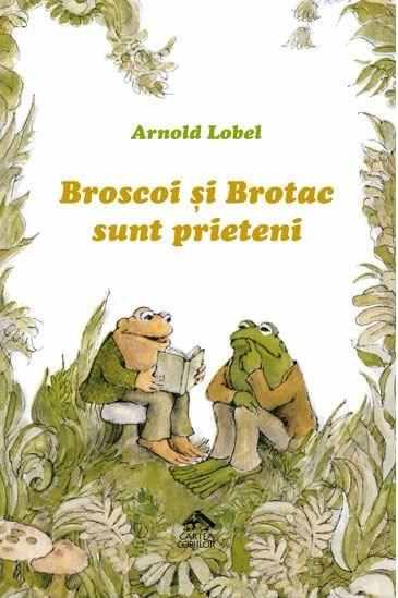 Broscoi si Brotac sunt prieteni - Arnold Lobel - Editura Cartea Copiilor