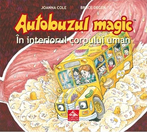 """""""Autobuzul Magic. În interiorul corpului uman"""" de Joanna Cole, cu ilustrații de Bruce Degen"""