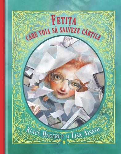 """""""Fetiţa care voia să salveze cărţile"""" de Klaus Hagerup şi Lisa Aisato"""