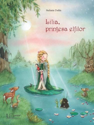 """Lilia, prinţesa Elfilor"" de Stefanie Dahle"