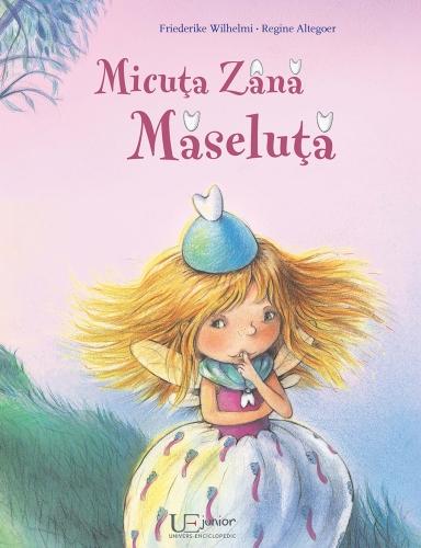 """""""Micuţa Zână Măseluţă"""" de Friederike Wilhelmi"""