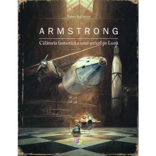 """""""Armstrong - Călătoria fantastică a unui Şoricel pe Lună"""" de Torben Kuhlmann"""