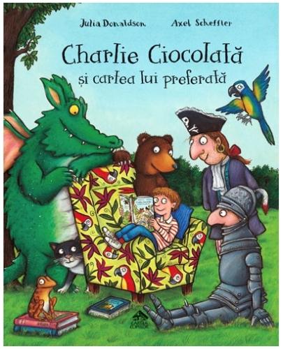 """""""Charlie Ciocolată şi cartea lui preferată """" de Julia Donaldson, Axel Scheffler"""
