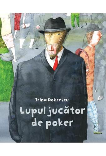 """""""Lupul Jucător de Poker"""" de Irina Dobrescu"""