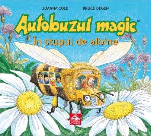 """""""Autobuzul Magic. În Stupul de Albine"""" de Joanna Cole şi Bruce Degen"""