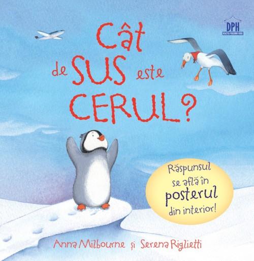 """""""Cât de sus este cerul?"""" de Anna Milbourne şi Serena Riglietti"""