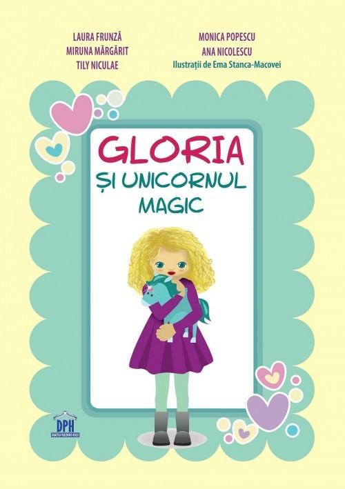 """""""Gloria şi Unicornul Magic"""" de Laura Frunză, Miruna Mărgărit, ilustrată de Ema Stanca Macovei"""