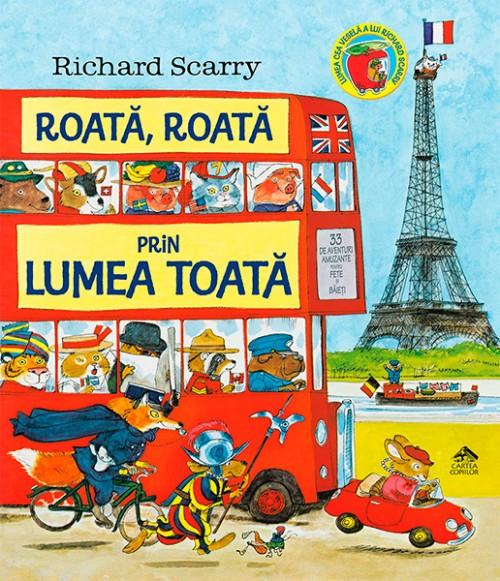 """""""Roată, roată, prin lumea toată"""" de Richard Scarry"""