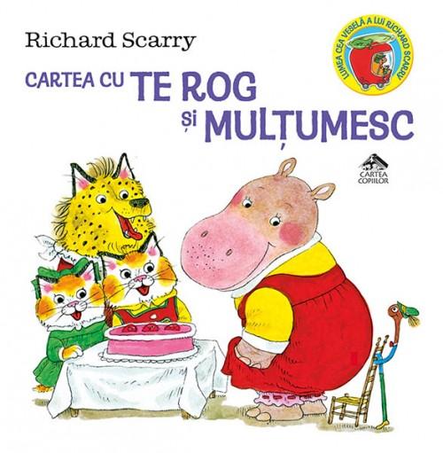 """""""Cartea cu Te rog şi Mulţumesc"""" de Richard Scarry"""