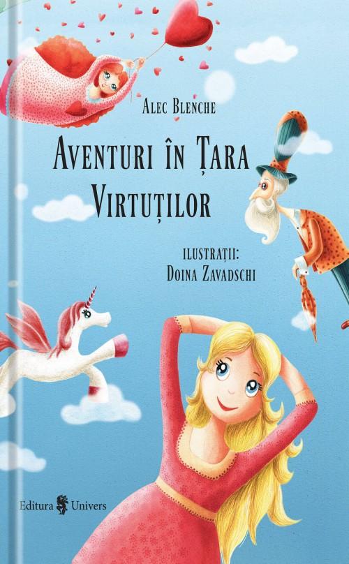 """""""Aventuri în ţara virtuţilor"""" de Alec Blenche şi Doina Zavadschi"""