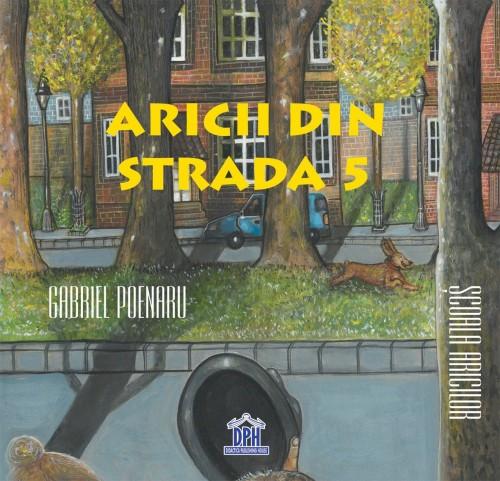 """""""Aricii din strada 5"""" de Gabriel Poenaru"""