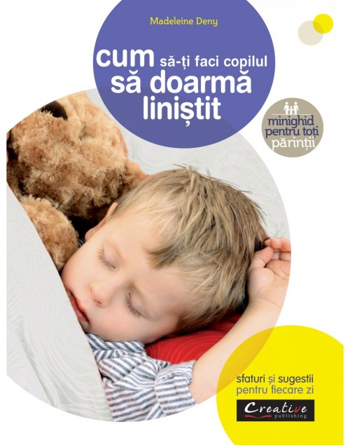 """""""Cum să-ţi faci copilul să doarmă liniştit"""" de Madeleine Deny"""