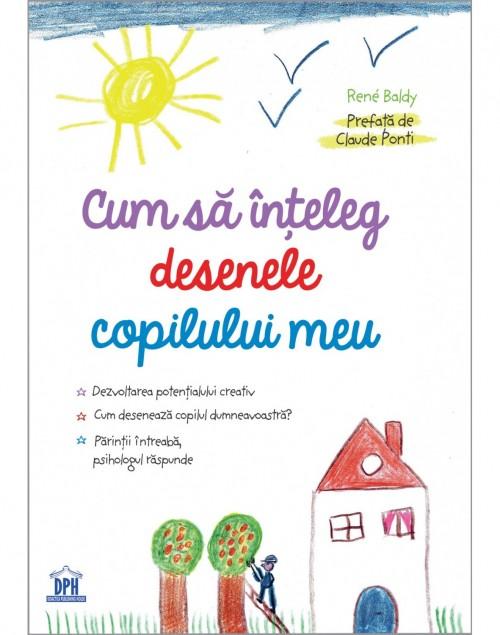 """""""Cum să înţeleg desenele copilului meu"""" de René Baldy"""