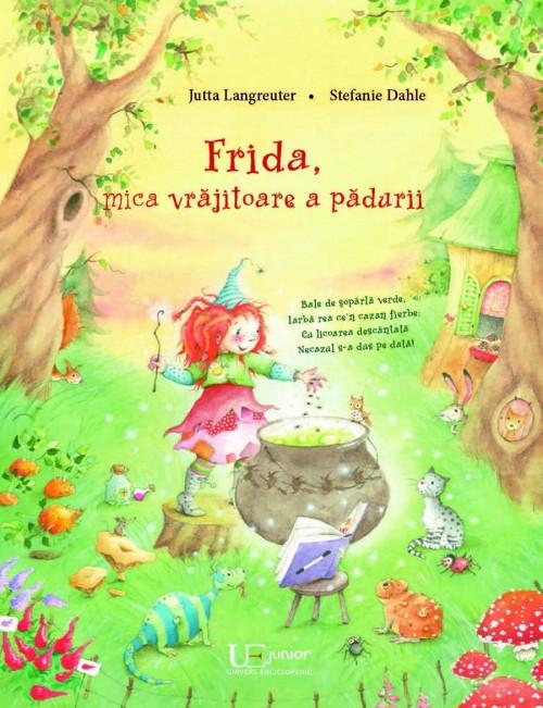 """""""Frida, mica vrăjitoare a pădurii"""" de Jutta Langreuter şi Stefanie Dahle"""