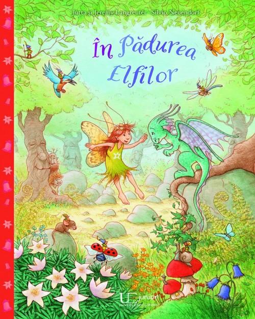 """""""În Pădurea Elfilor"""" de Jutta şi Jeremy Langreuter, Silvio Neuendorf"""
