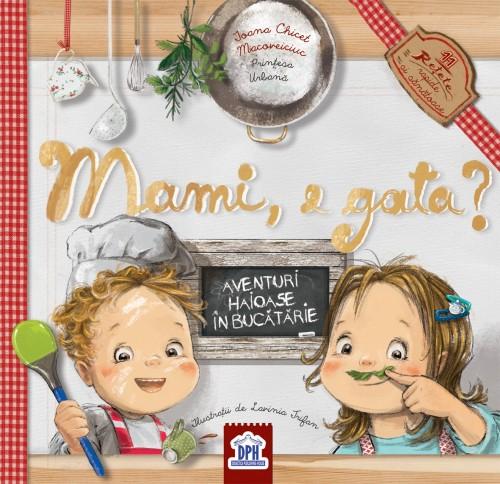 """""""Mami, e gata?"""" de Ioana Chicet-Macoveiciuc, Lavinia Trifan"""