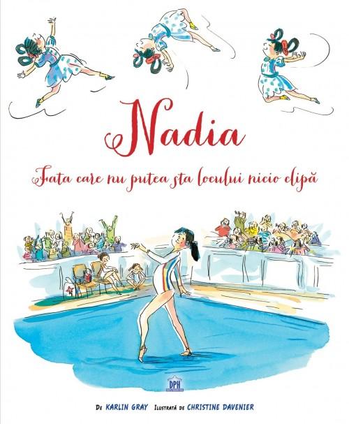 """""""Nadia - fata care nu putea sta locului nici o clipă"""" de Karlin Gray, Christine Devanier"""