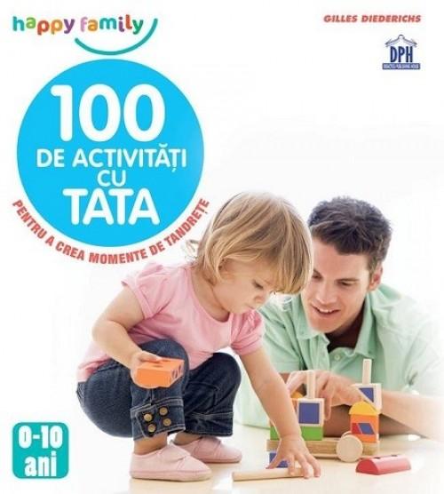 """""""100 de activităţi cu tata"""" de Gilles Diederichs"""
