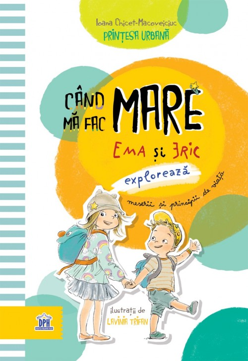 """""""Când mă fac mare"""" de Ioana Chicet-Macoveiciuc, Lavinia Trifan"""