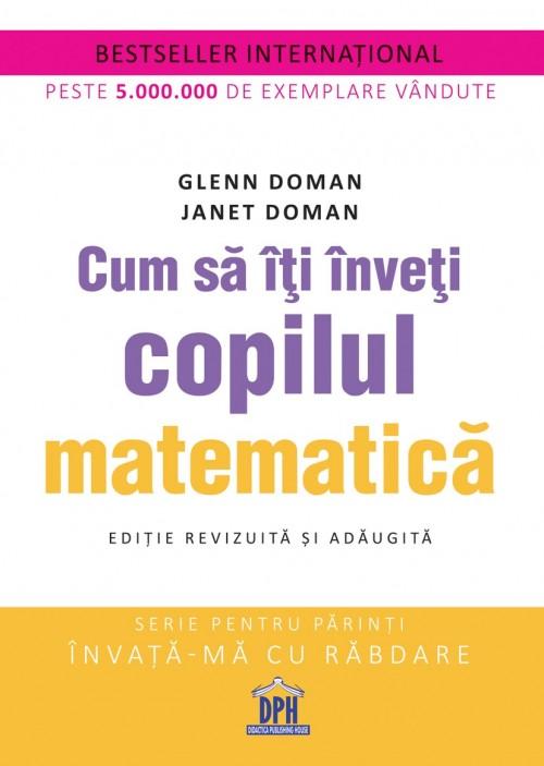 """""""Cum să îţi înveţi copilul matematică"""" de Glenn şi Janet Doman"""