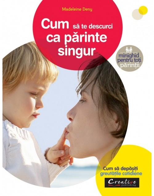 """""""Cum să te descurci ca părinte singur"""" de Madeleine Deny"""