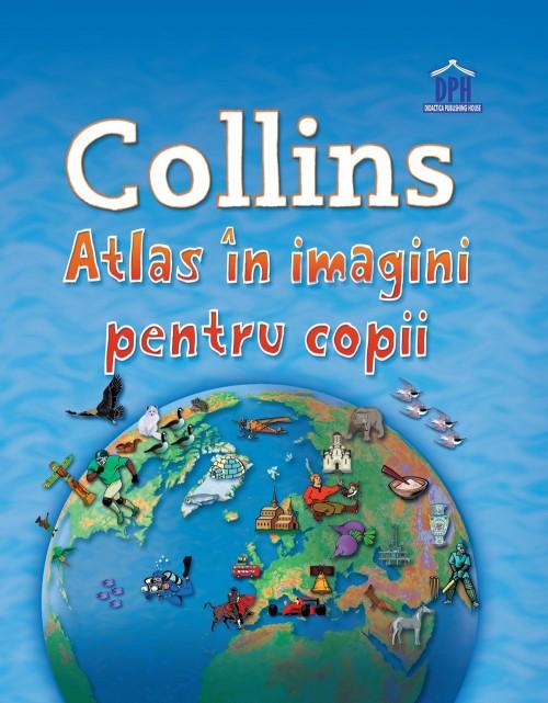 Collins - Atlas în imagini pentru copii