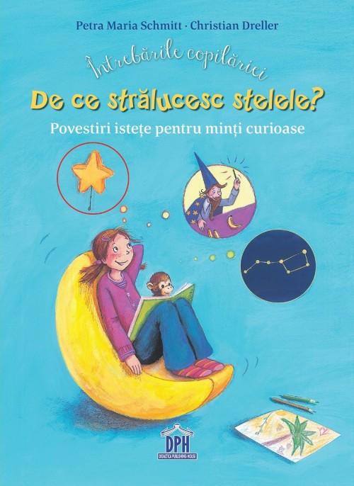 De ce strălucesc stelele? - Petra Maria Schmitt, Christian Dreller