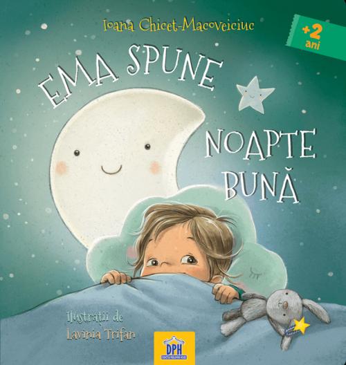Ema spune noapte buna de Ioana Chicet-Macoveiciuc