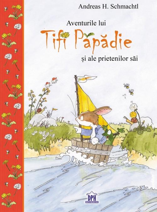 Aventurile lui Tifi Papadie siale prietenilor sai de Andreas H. Schmachtl
