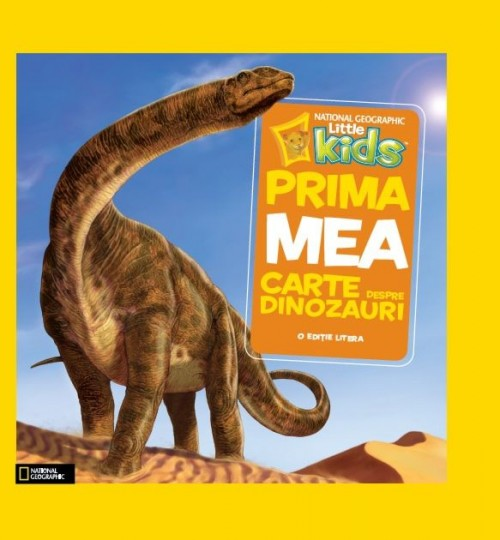 Prima mea carte despre dinozauri - National Geographic