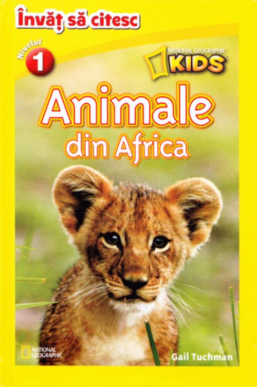 Animale din Africa. National Geographic Kids. Învăț să citesc (nivelul 1) - Gail Tuchman