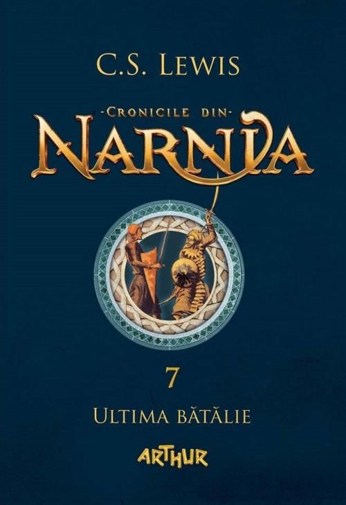 Cronicile din Narnia I. Ultima bătălie - C.S. Lewis, Pauline Baynes