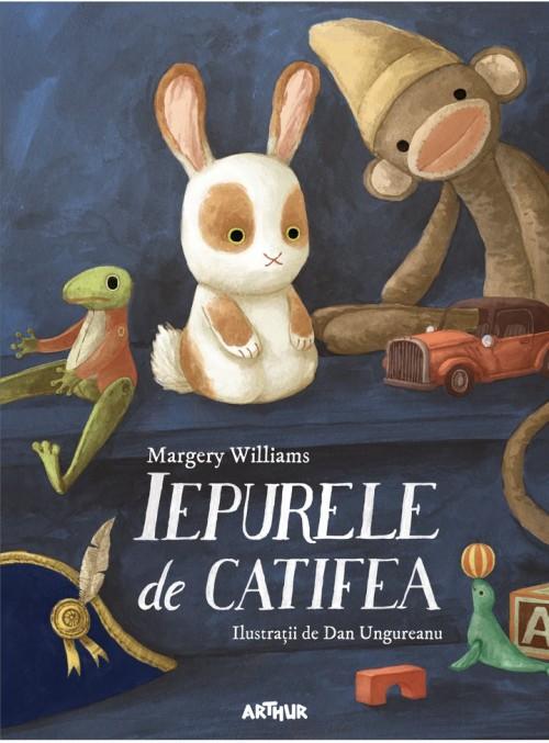 Iepurele de catifea - Margery Williams, Dan Ungureanu