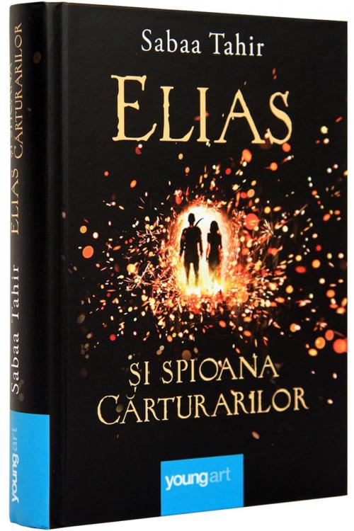 Elias şi spioana Cărturarilor. Focul din cenușă - Sabaa Tahir
