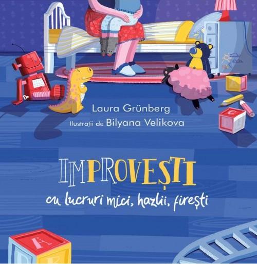 Improvești cu lucruri mici, hazlii, firești - Laura Grünberg, Bilyana Velikova