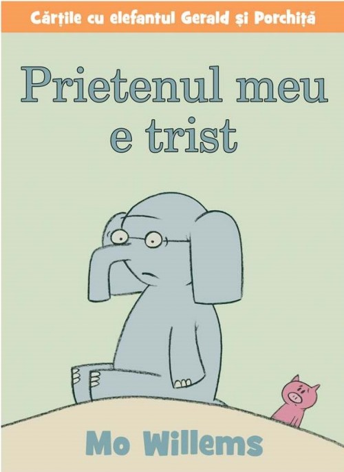 Prietenul meu e trist! - Mo Willems