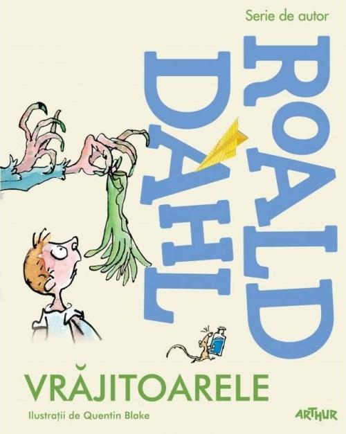 Vrăjitoarele - Roald Dahl, Quentin Blake