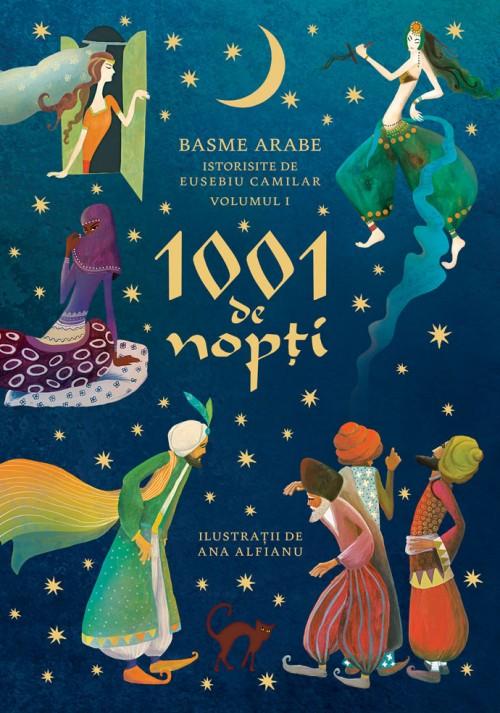 1001 de nopți. Basme arabe istorisite de Eusebiu Camilar, volumul I
