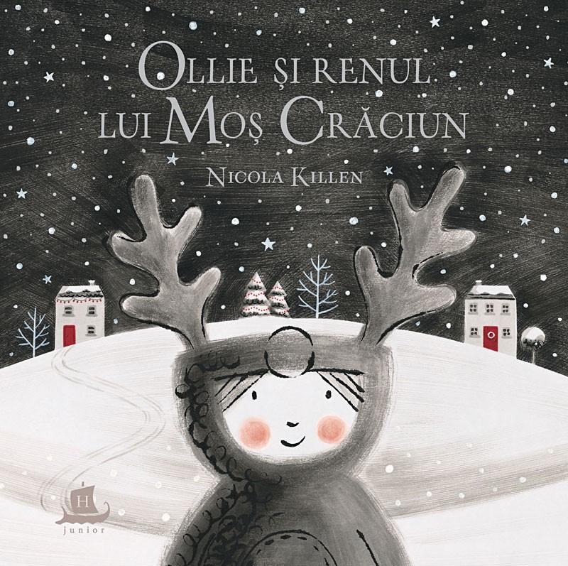 Ollie și renul lui Moș Crăciun - Nicola Killen. Humanitas prin Evertoys