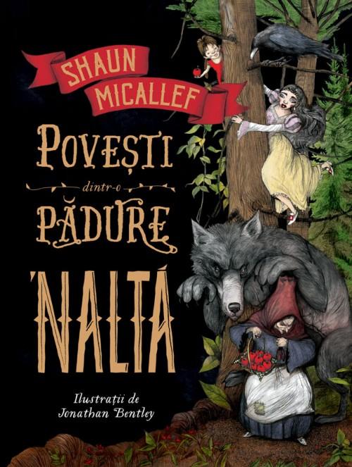 Povești dintr-o pădure 'naltă - Shaun Micallef, Jonathan Bentley