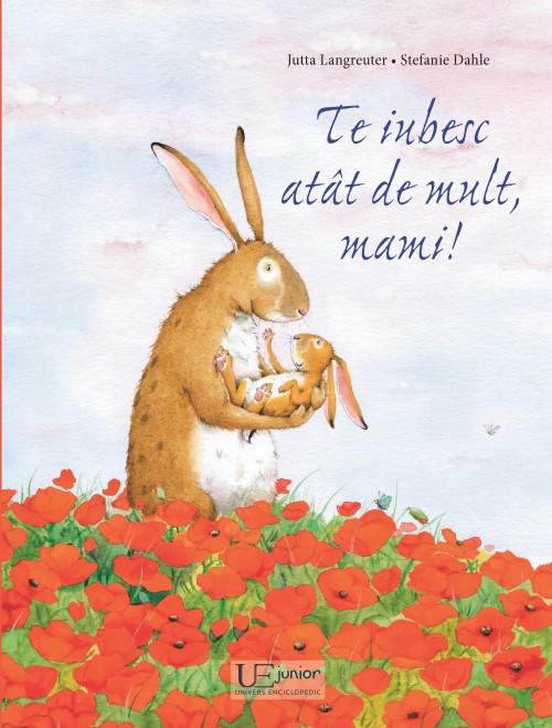"""""""Te iubesc atât de mult, mami!"""" de Jutta Langreuter şi Stefanie Dahle"""