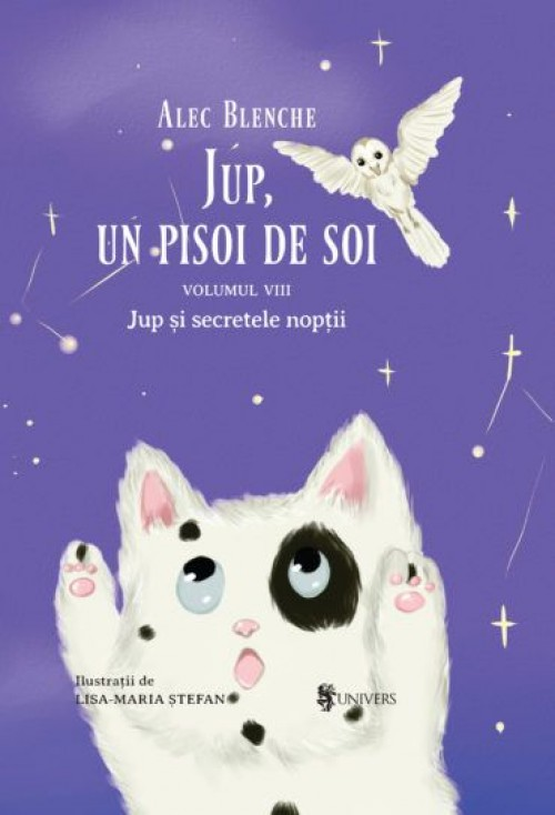 Jup, un pisoi de soi - Jup și secretele nopții - Vol VIII - Alec Blenche, Lisa-Maria Ștefan