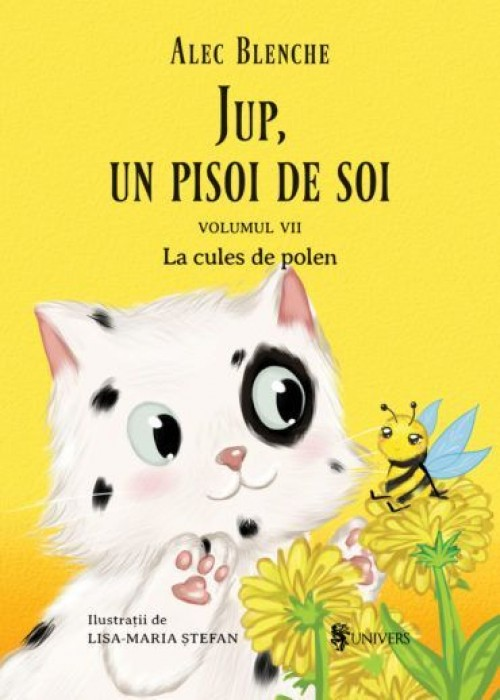 Jup, un pisoi de soi - La cules de polen - Vol VII - Alec Blenche, Lisa-Maria Ștefan