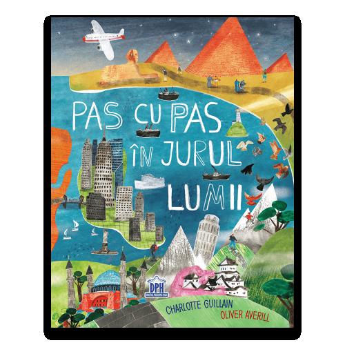 Pas cu pas in jurul lumii - Charlotte Guillan, Oliver Averill