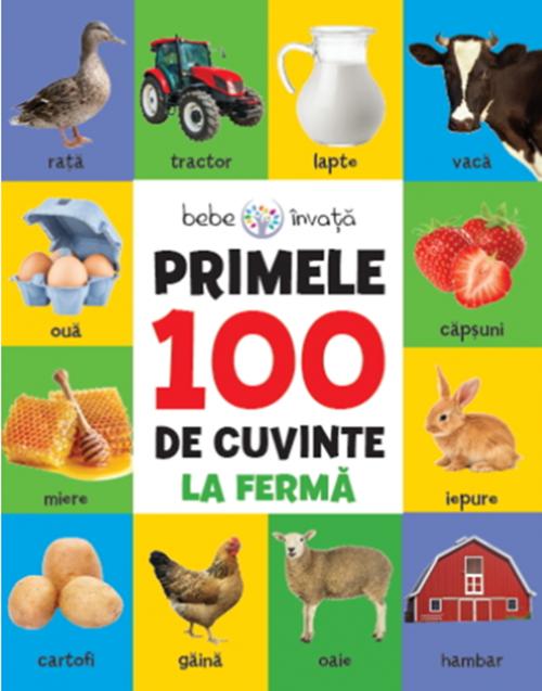 Bebe învață. Primele 100 de cuvinte: La fermă