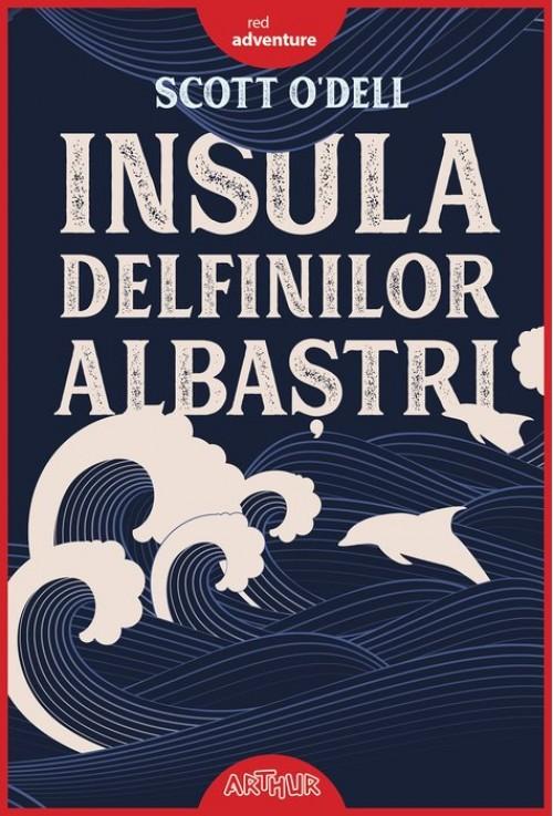 Insula delfinilor albaștri - Scott O'Dell, Mircea Pop